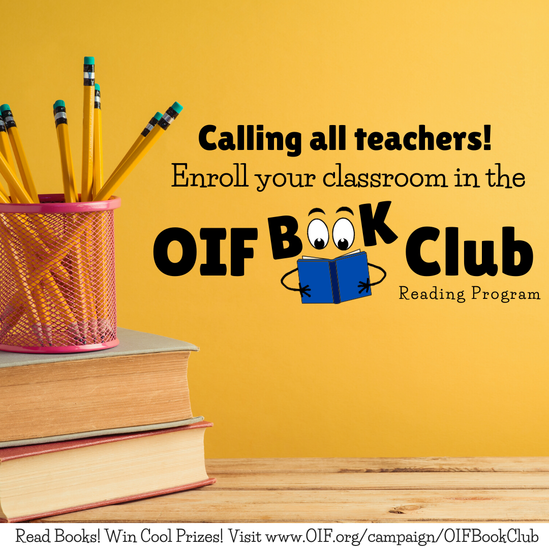 Calling all teachers! Enroll your classroom in the OIF Book Club Reading Program!