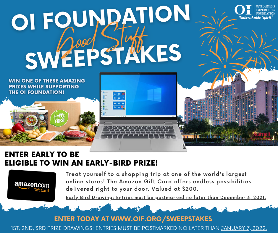 The 2021-2022 OI Foundation Good Stuff Sweepstakes is now OPEN!